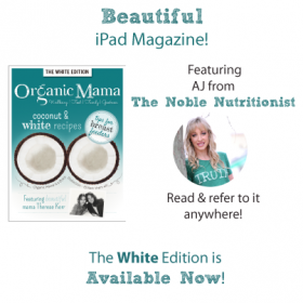 Organic Mama Magazine - with the noble nutritionist